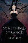 C- Something Strange and Deadly